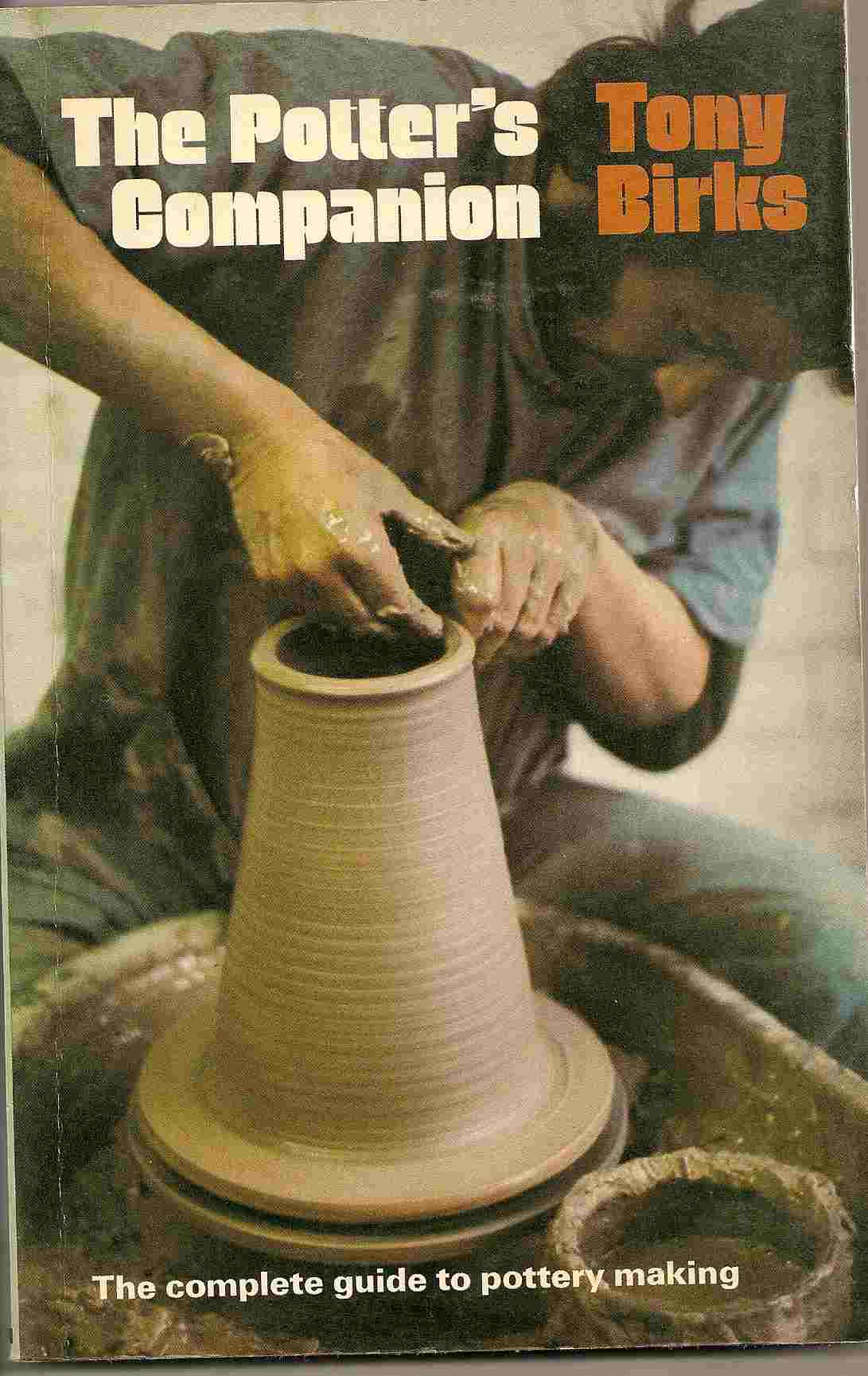 Image for The Complete Guide to Pottery Making - (A Sunrise Book) ; THE POTTER'S COMPANION: