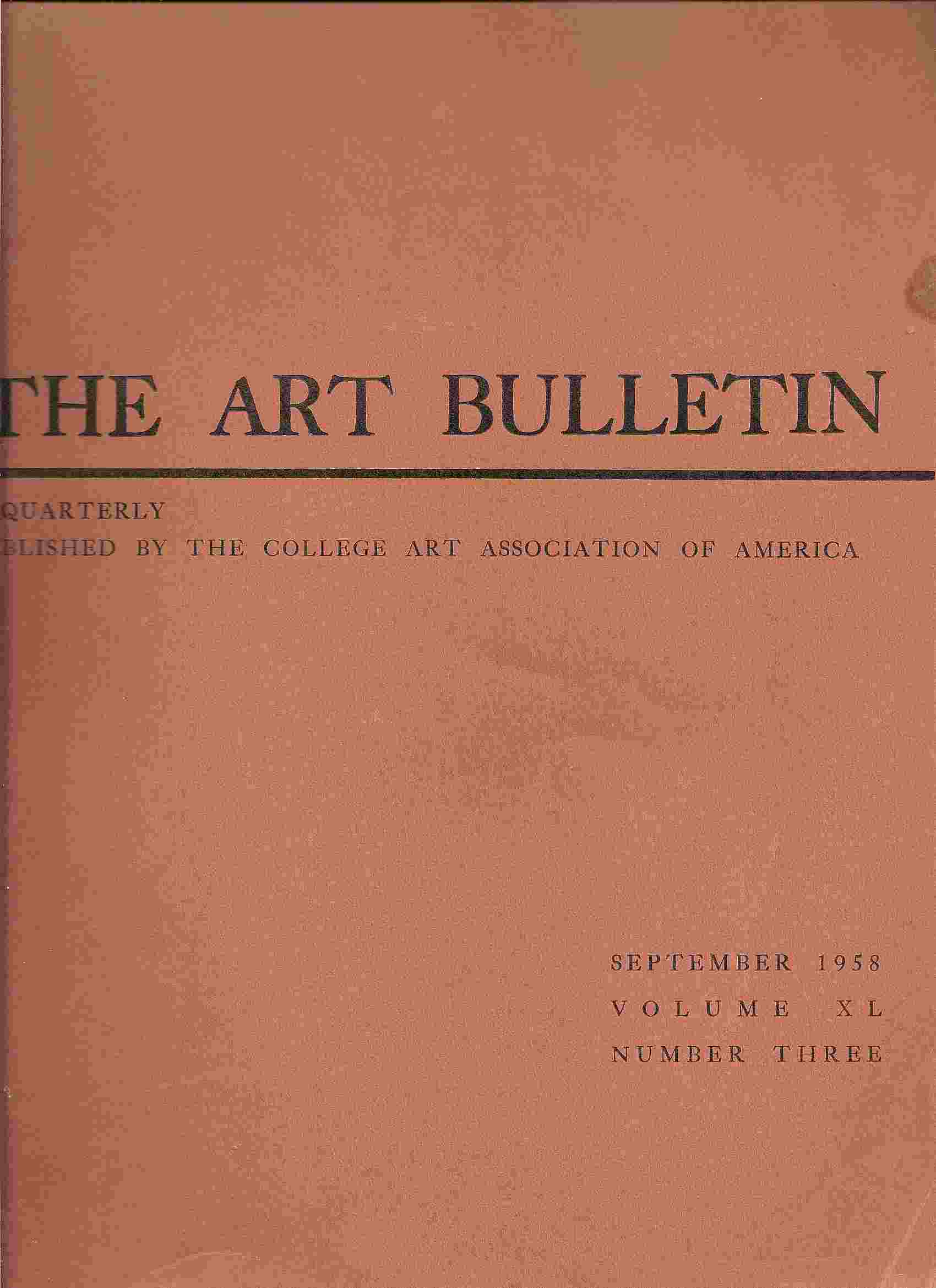 Image for Quarterly; THE ART BULLETIN - SEPTEMBER 1958 - VOLUME XL, NUMBER THREE: