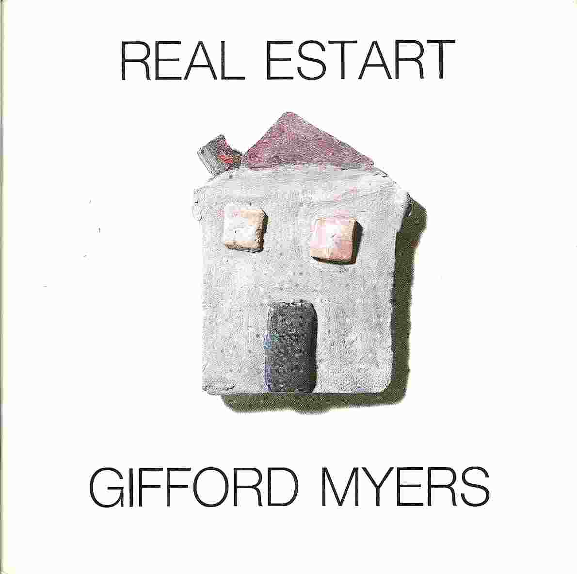 Image for REAL ESTART:  Gifford Myers
