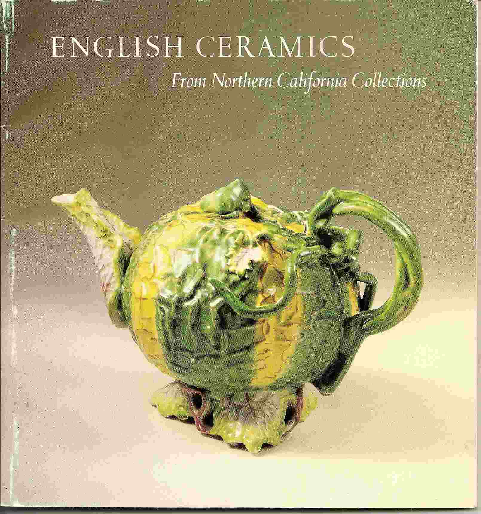 Image for From Northern California Collections - March 29 - June 15, 1980; ENGLISH CERAMICS: