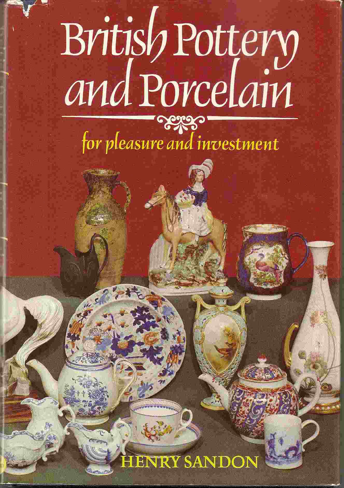 Image for For Pleasure & Investment; BRITISH POTTERY & PORCELAIN: