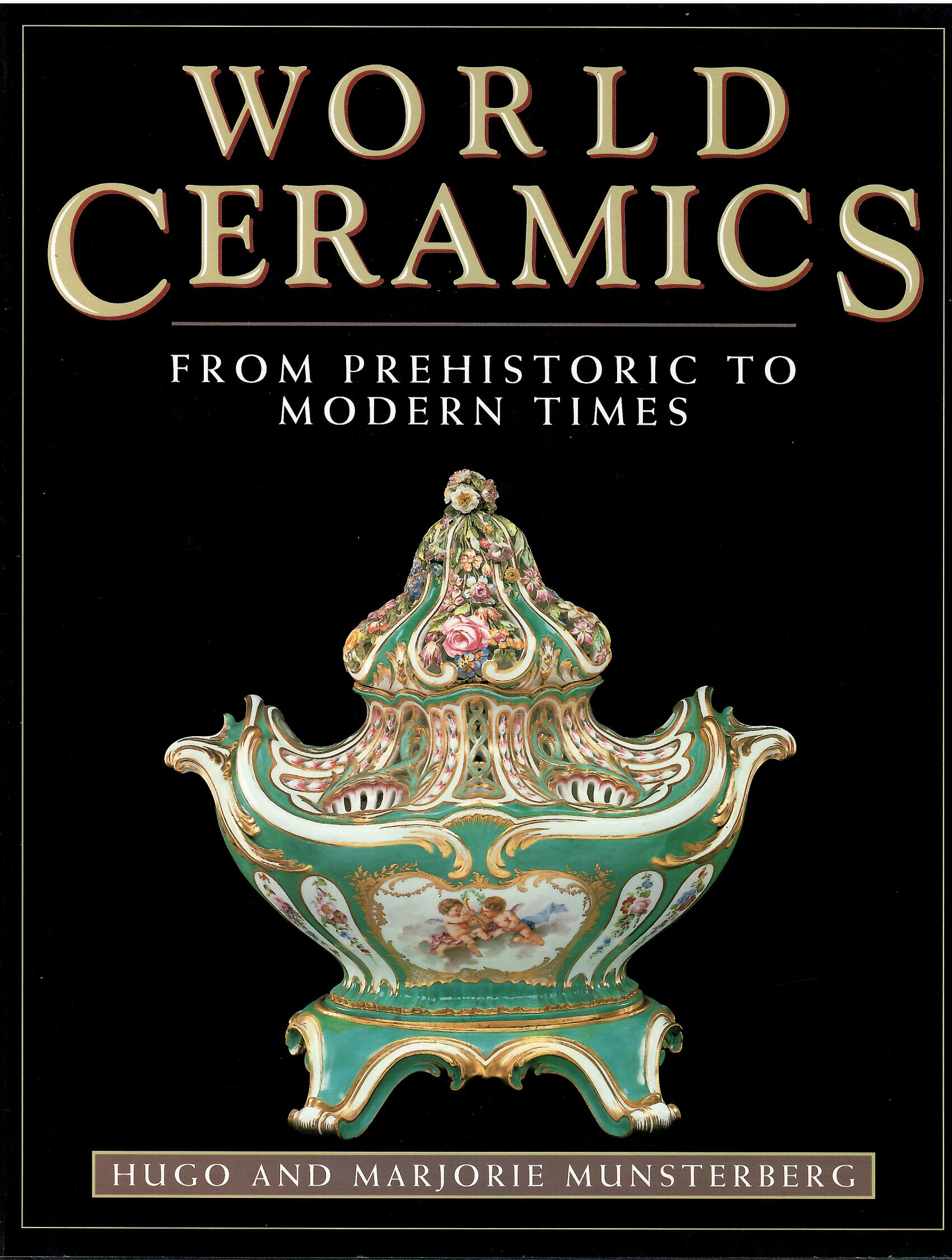Image for From Prehistoric to Modern Times; WORLD CERAMICS: