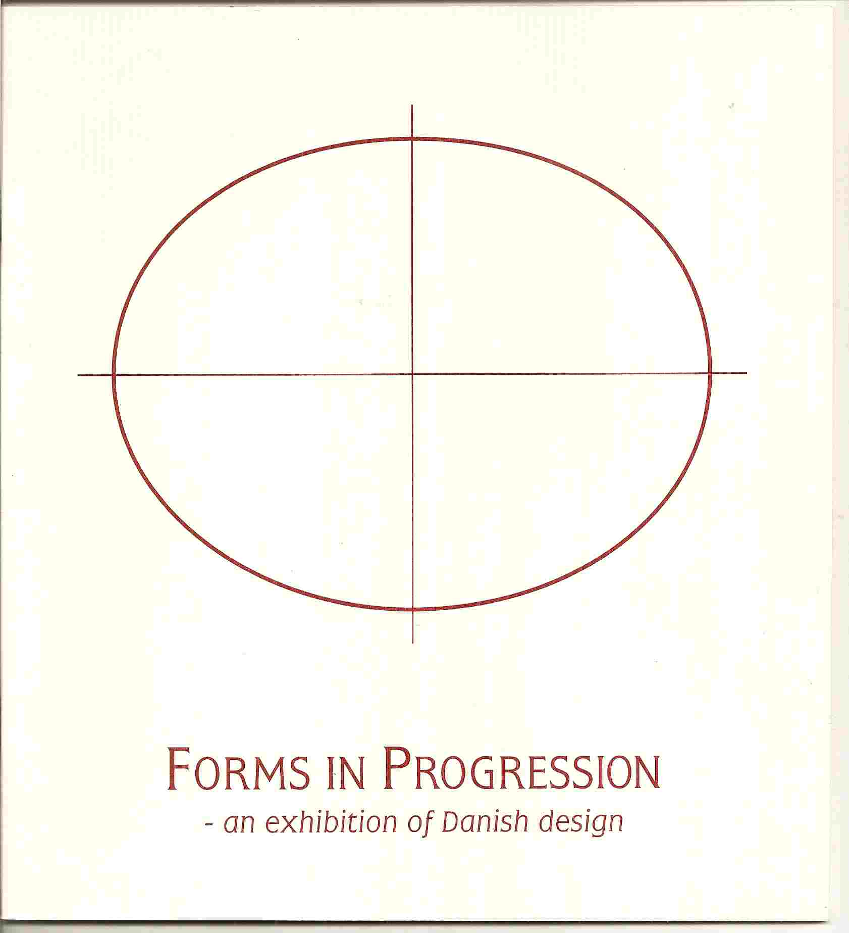 Image for FORMS IN PROGRESSION:  An Exhibition of Danish Design