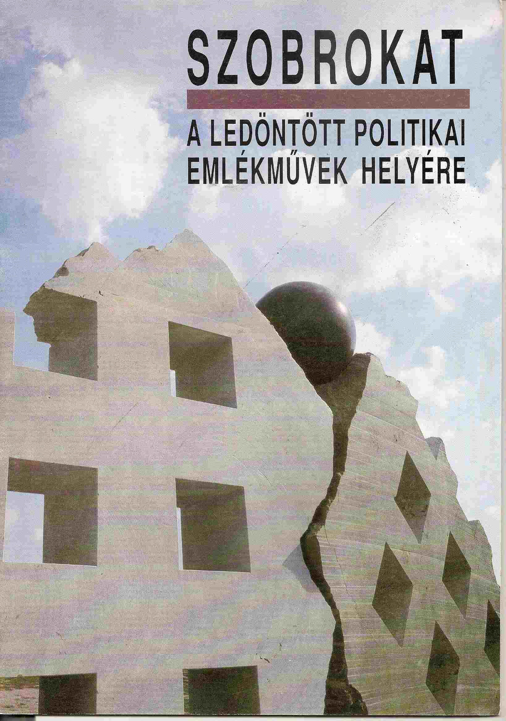 Image for SCULPTURES TO REPLACE THE DESTROYED POLITICAL MONUMENTS; SZOBROKAT: