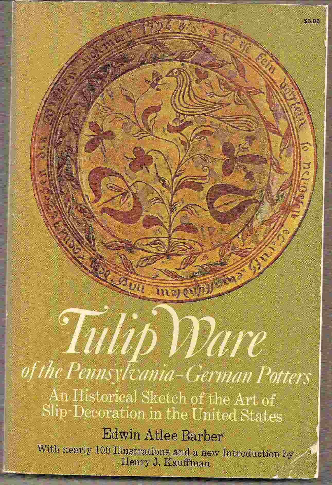 Image for An Historical Sketch of the Art of Slip-Decoration in the United States; TULIP WARE OF THE PENNSYLVANIA-GERMAN POTTERS: