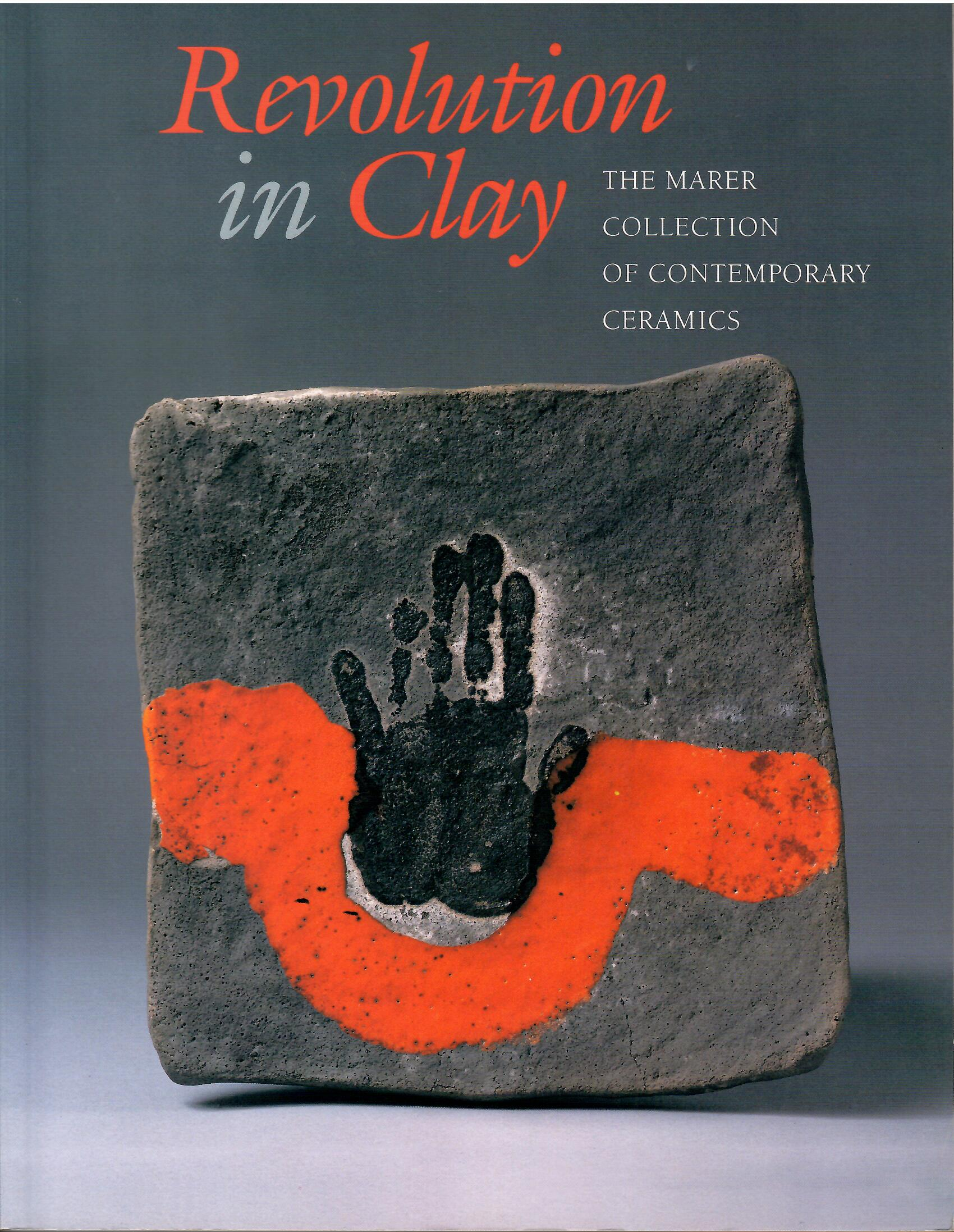 Image for The Marer Collection of Contemporary Ceramics; REVOLUTION IN CLAY: