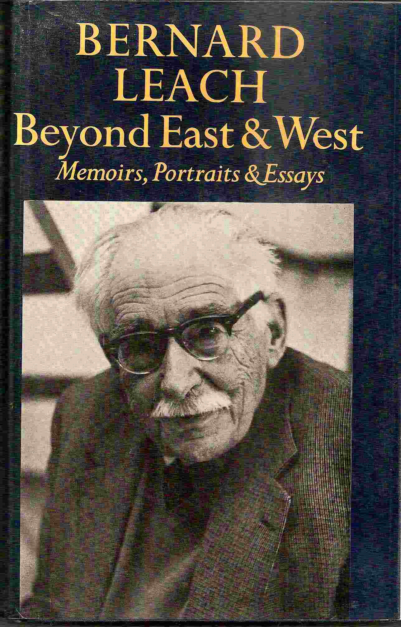Image for Memoirs, Portraits and Essays; BEYOND EAST & WEST: