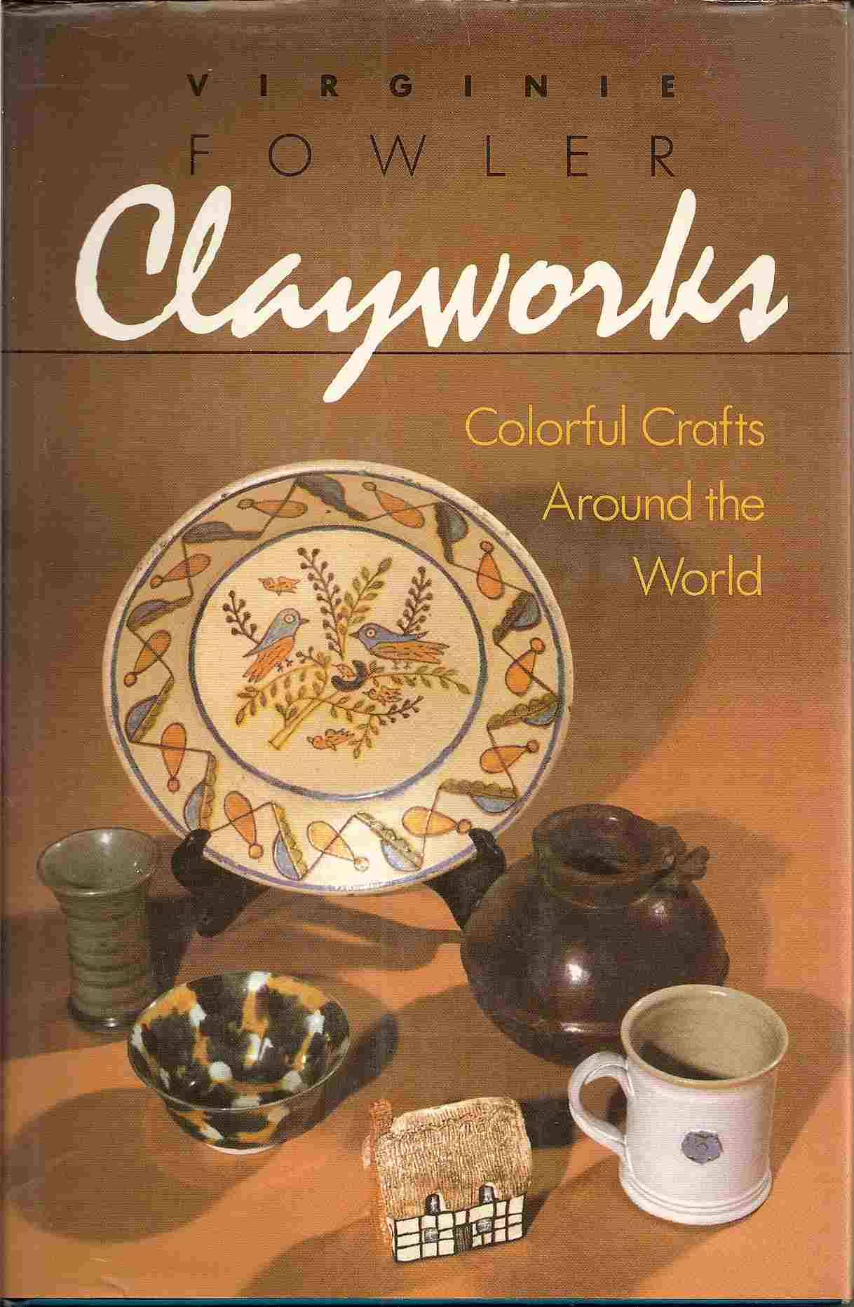 Image for CLAYWORKS, COLORFUL CRAFTS AROUND THE WORLD