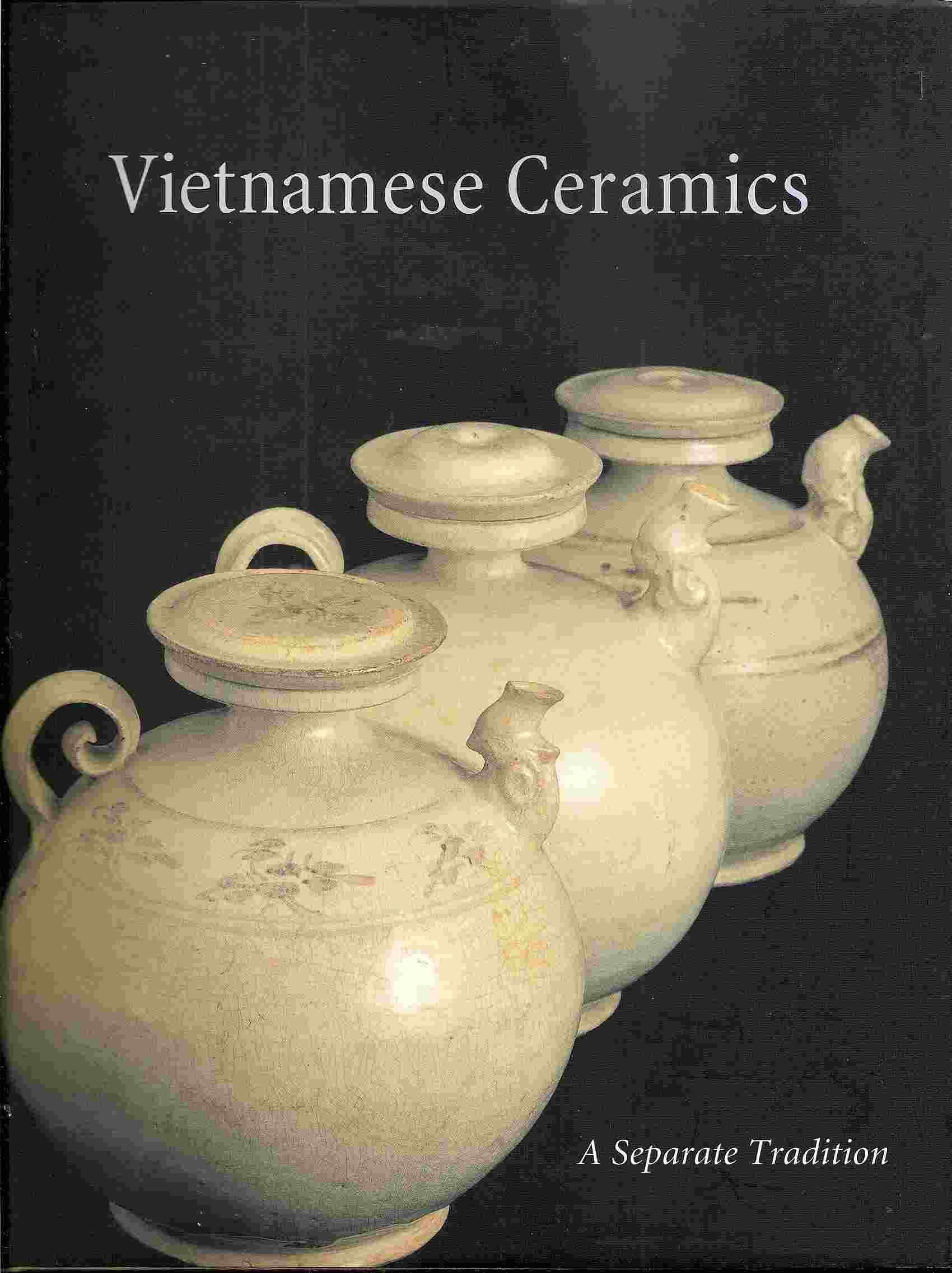 Image for VIETNAMESE CERAMICS:  A SEPARATE TRADITION - *out of Print*