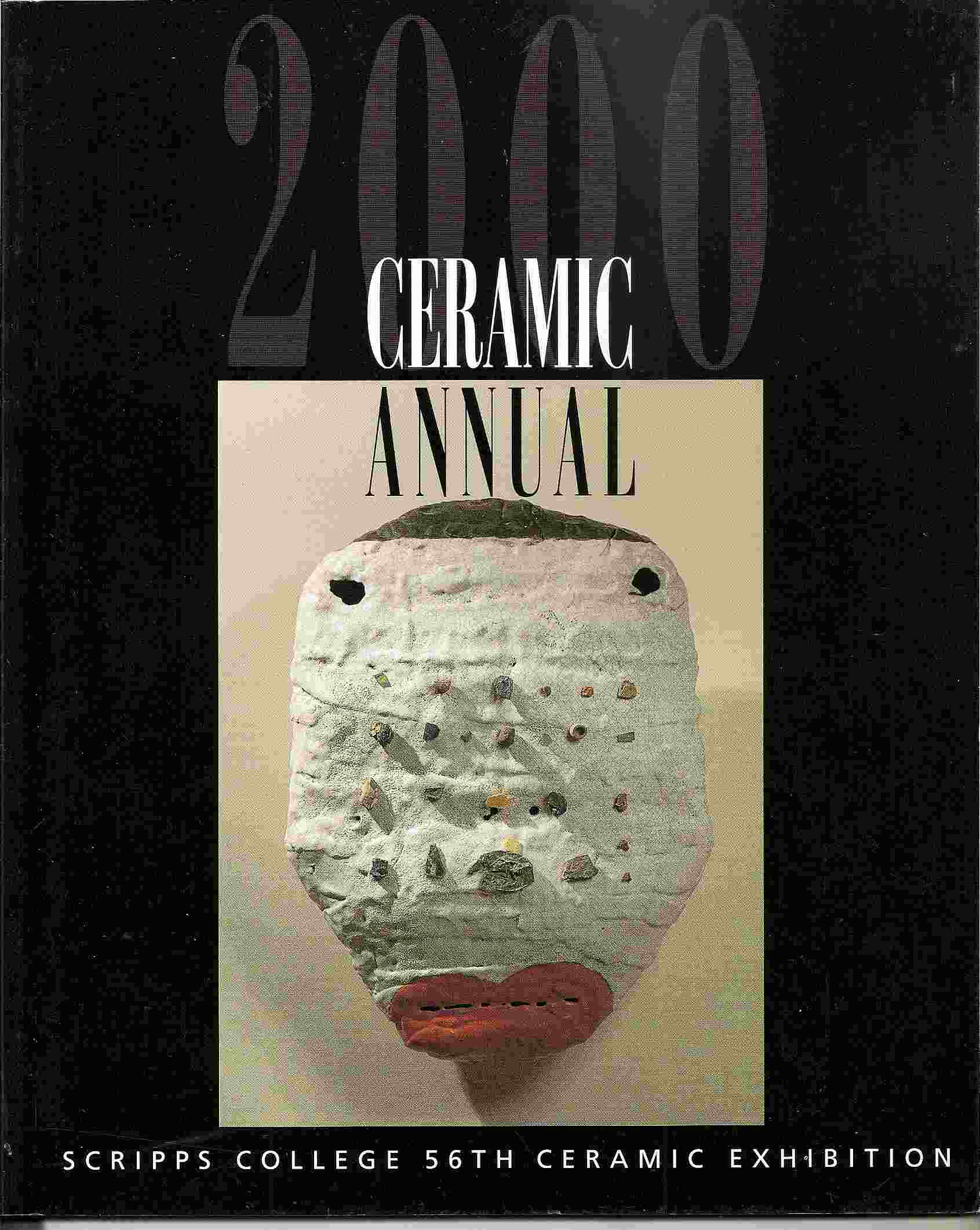 Image for 56th Annual Invitational Ceramic Exhibition: ; 2000 CERAMIC ANNUAL: SCRIPPS COLLEGE 56TH CERAMIC EXHIBITION
