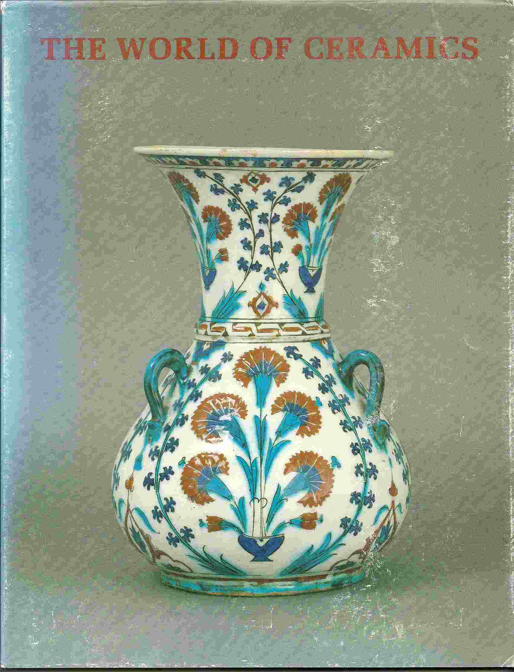 Image for Masterpieces from the Cleveland Museum of Art; THE WORLD OF CERAMICS: