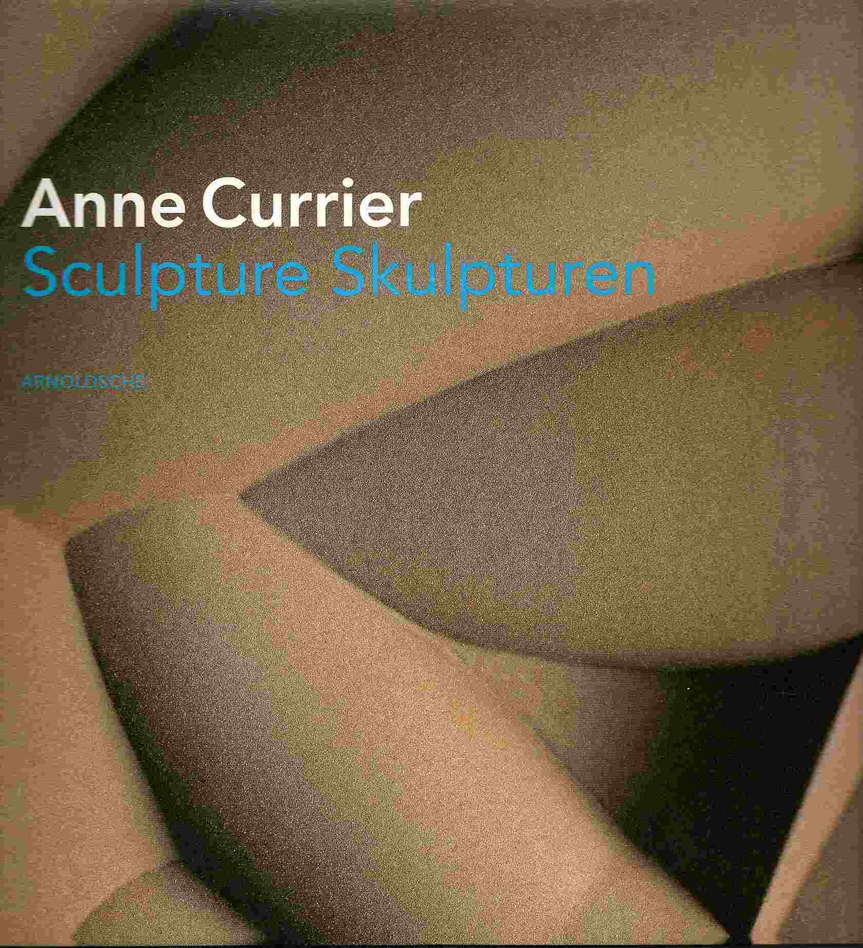 Image for ANNE CURRIER: SCULPTURE SKULTUREN