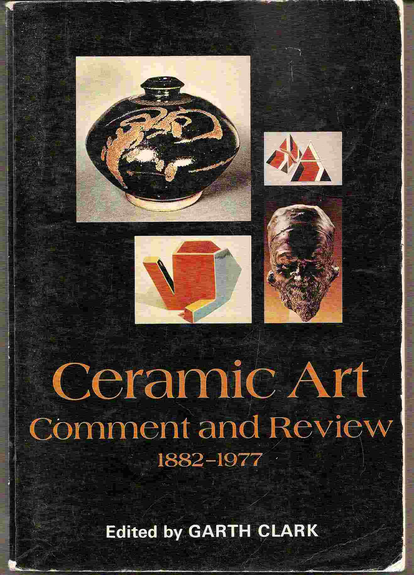 Image for Comment & Review 1882-1977; CERAMIC ART