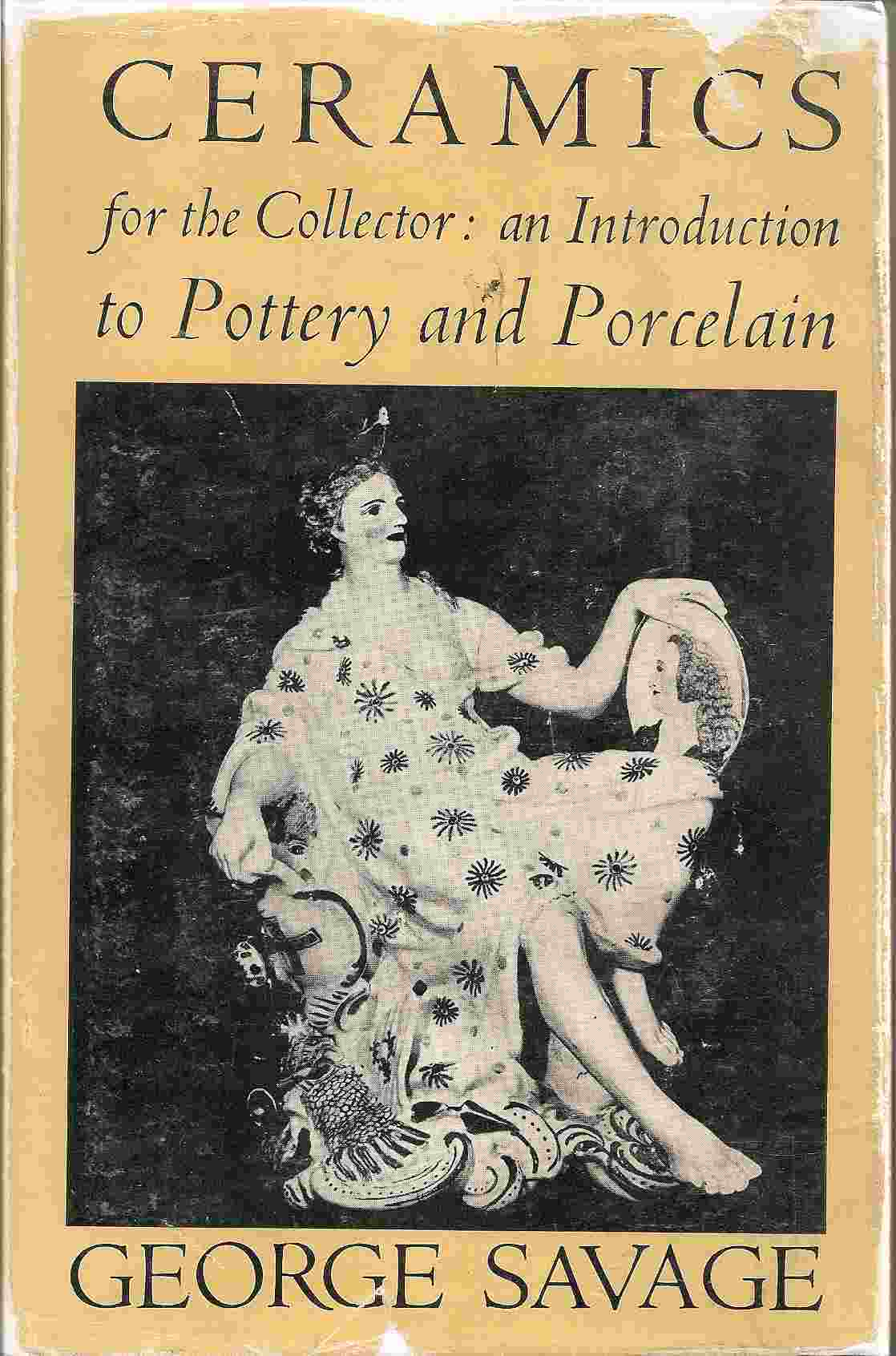 Image for CERAMICS FOR THE COLLECTOR: AN INTRODUCTION TO POTTERY & PORCELAIN,
