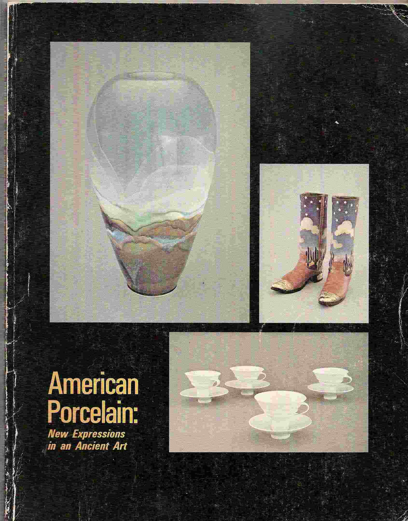 Image for New Expressions in an Ancient Art; AMERICAN PORCELAIN: