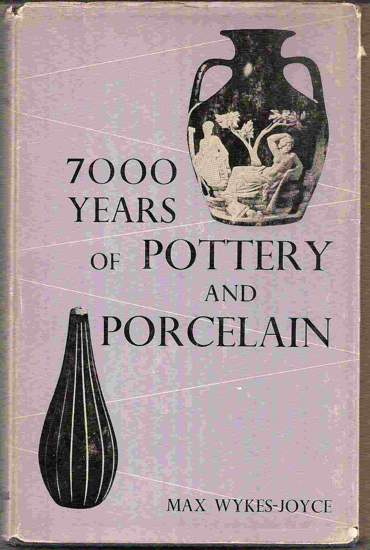 Image for 7000 YEARS OF POTTERY AND PORCELAIN