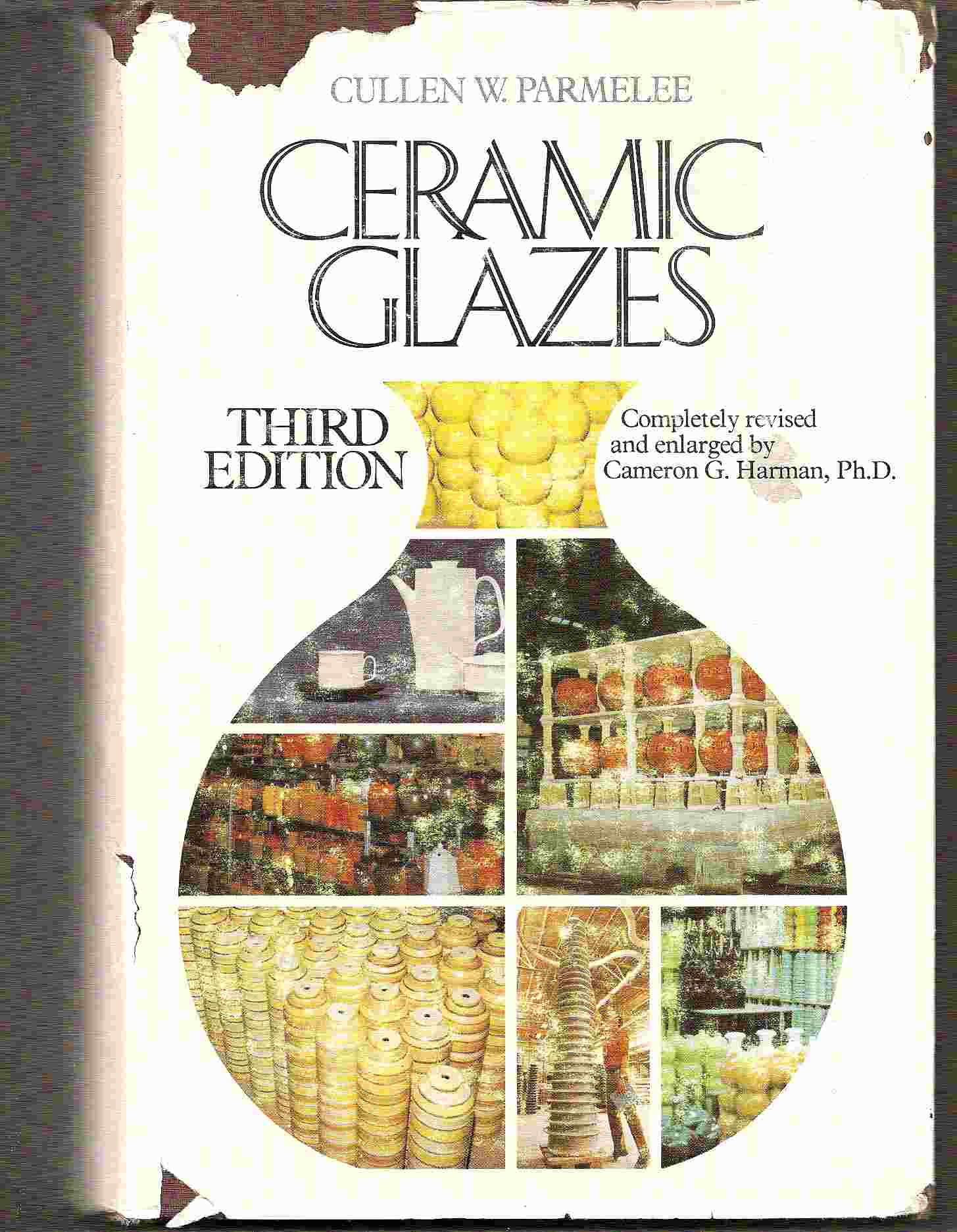 Image for CERAMIC GLAZES Completely Revised & Enlarged by Cameron G. Harman, Ph. D.