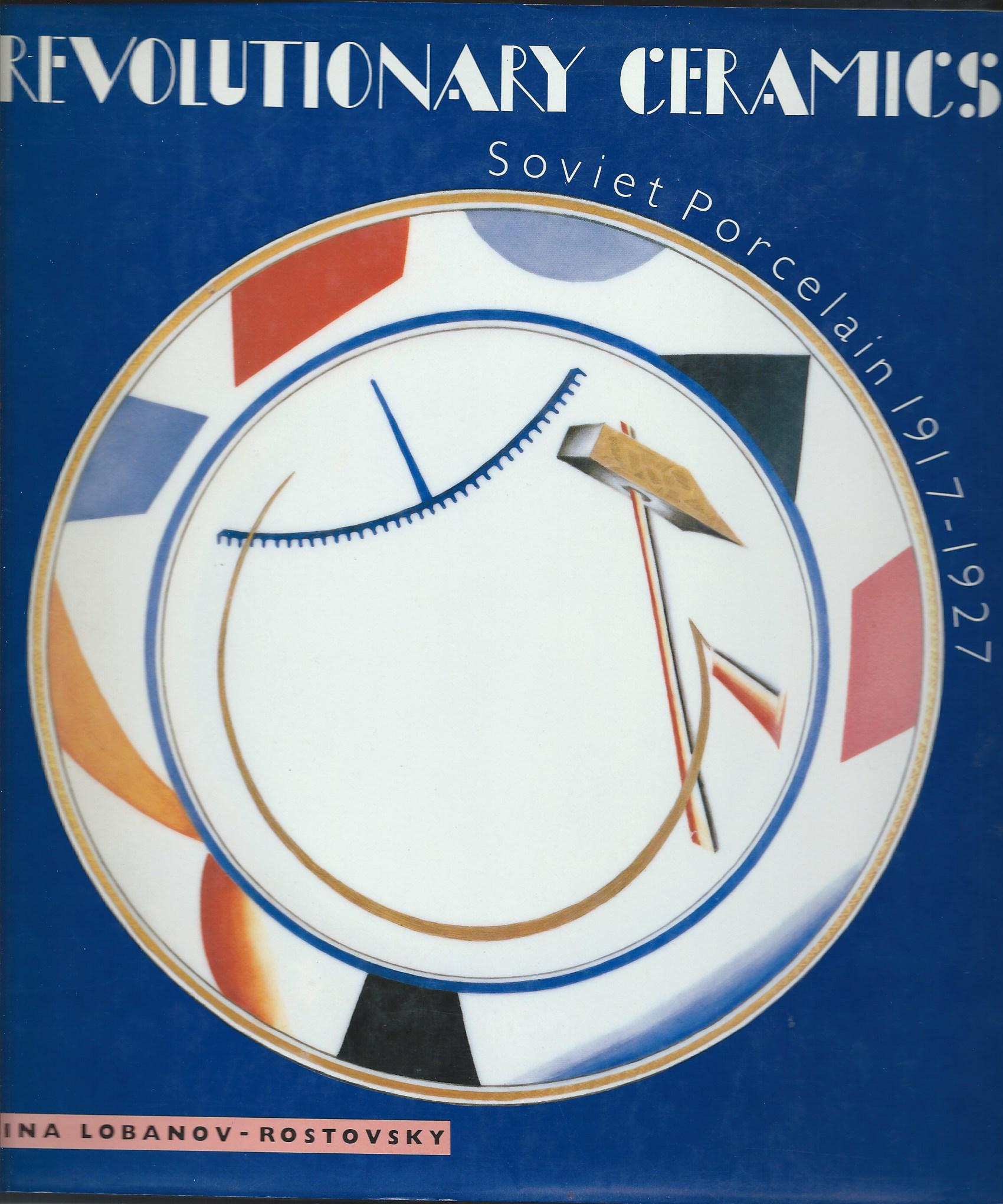 Image for Soviet Porcelain 1917-1927; REVOLUTIONARY CERAMICS