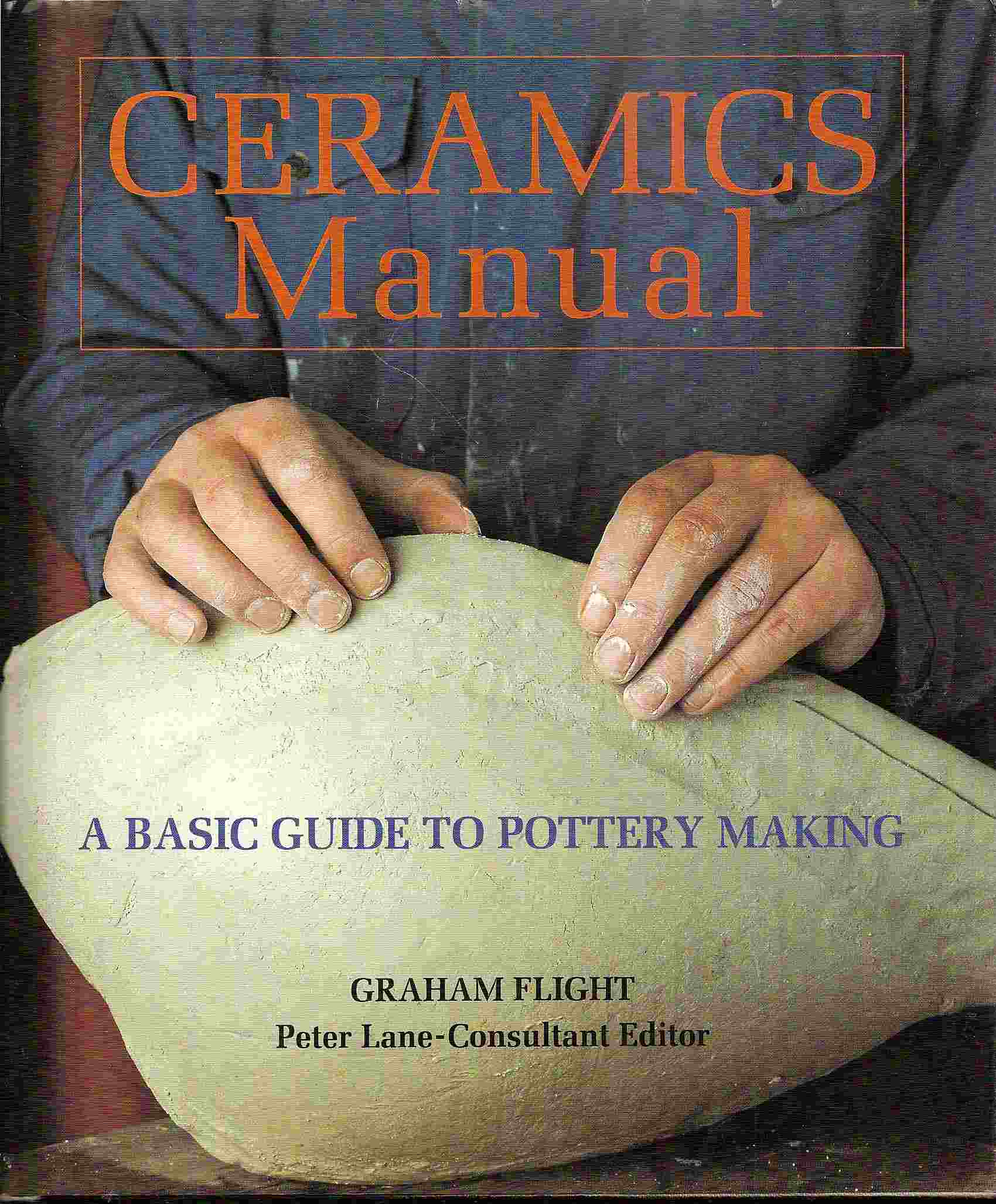 Image for A Basic Guide to Pottery Making; CERAMICS MANUAL