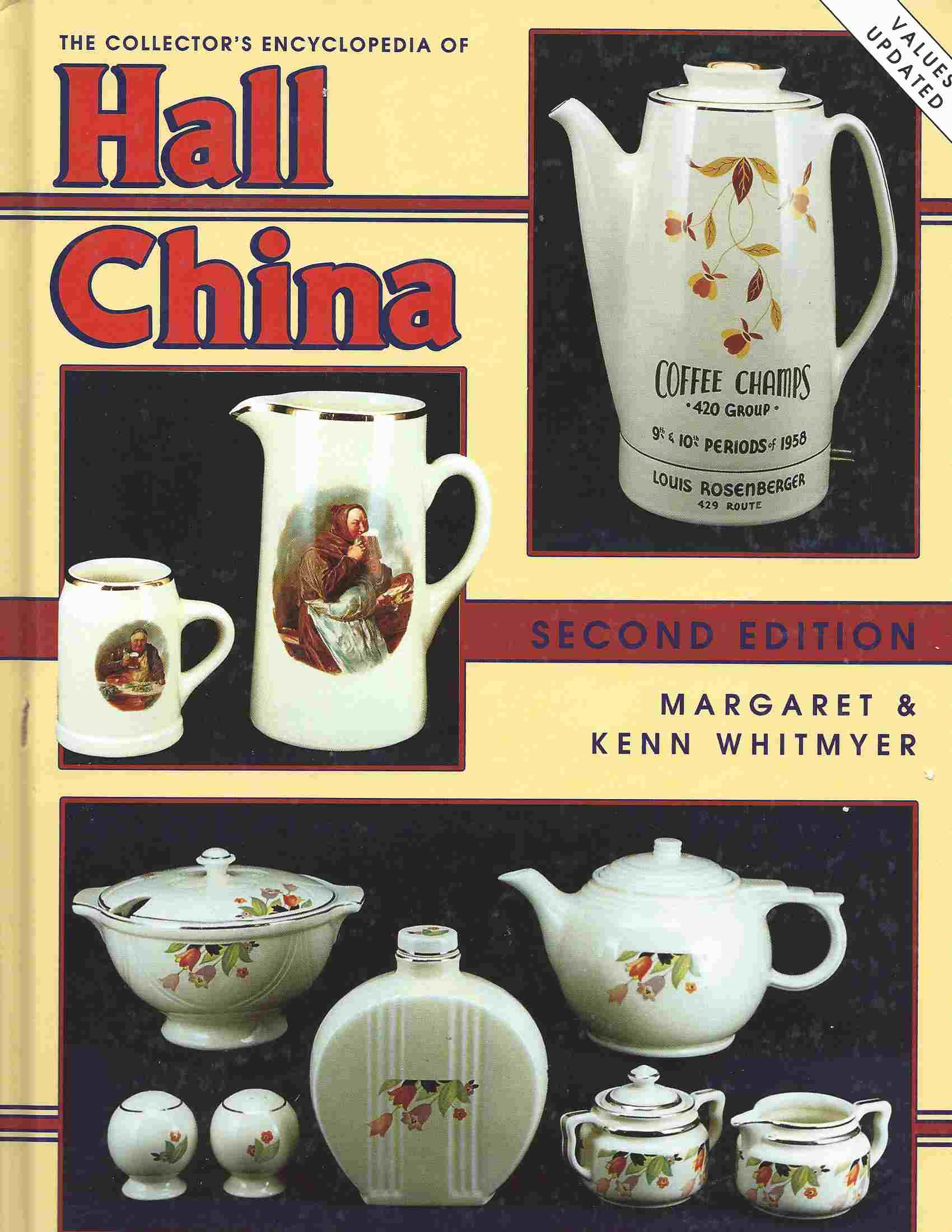 Image for Values Updated; THE COLLECTOR'S ENCYCLOPEDIA OF HALL CHINA