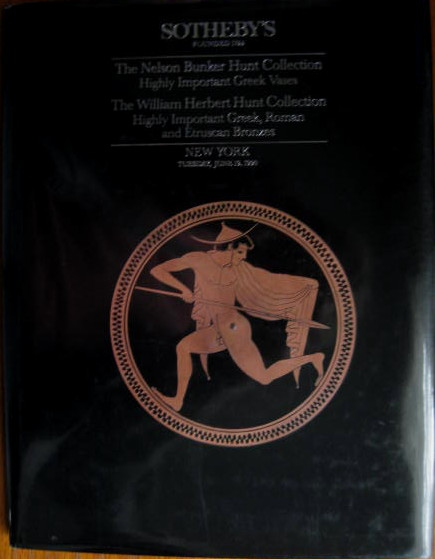 Image for The William Herbert Hunt Collection, Highly Important Greek, Roman & Etruscan Bronzes; THE NELSON BUNKER HUNT COLLECTION; HIGHLY IMPORTANT GREEK VASES
