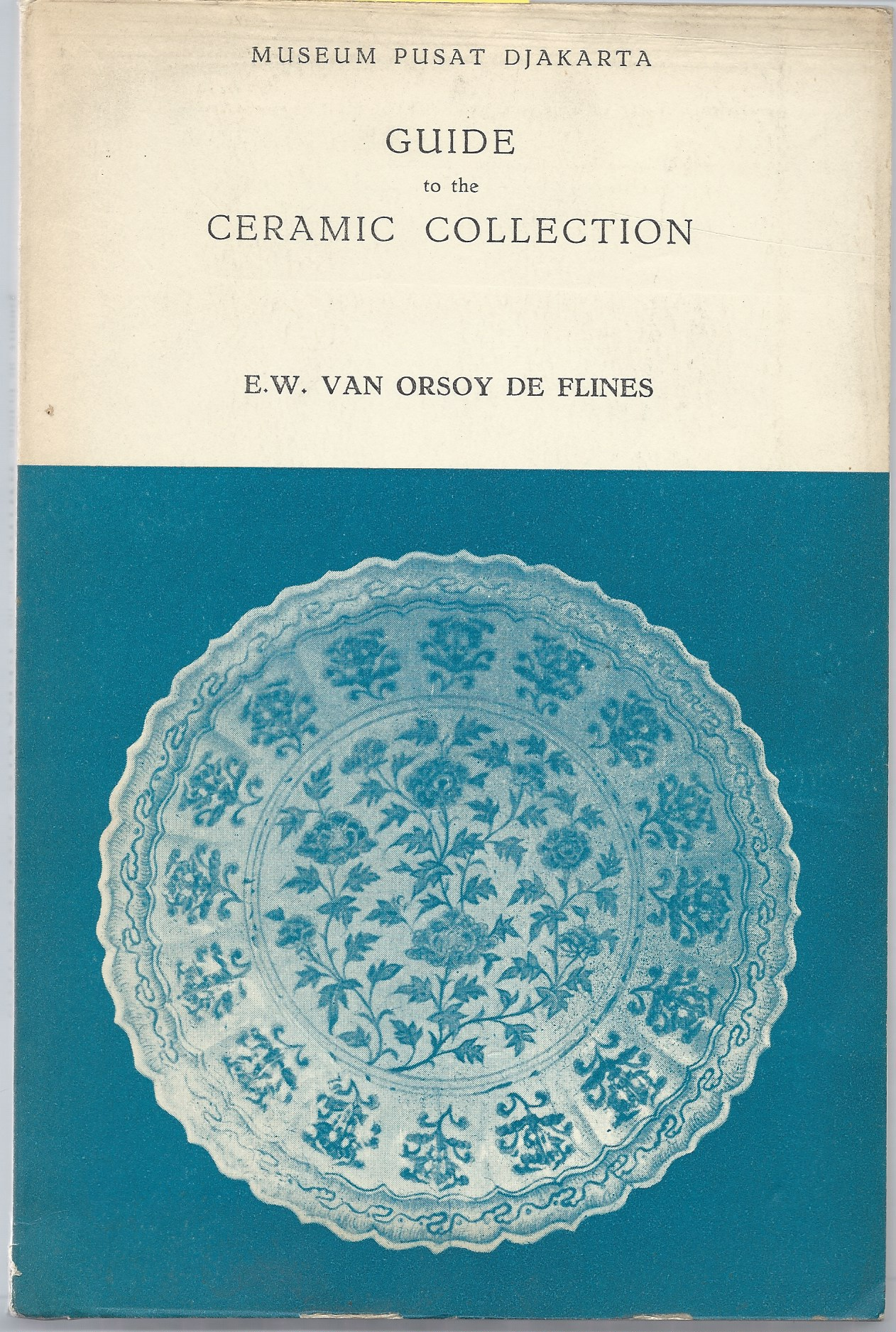 Image for GUIDE TO THE CERAMIC COLLECTION OF THE MUSEUM PUSAT DAJKARTA