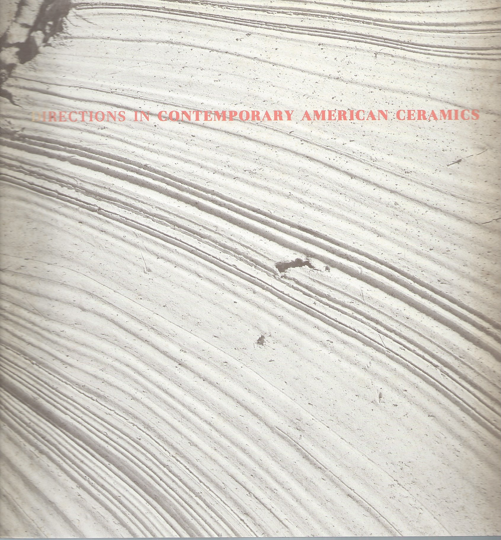 Image for DIRECTIONS IN CONTEMPORARY AMERICAN CERAMICS - 2/25-6/3, 1984