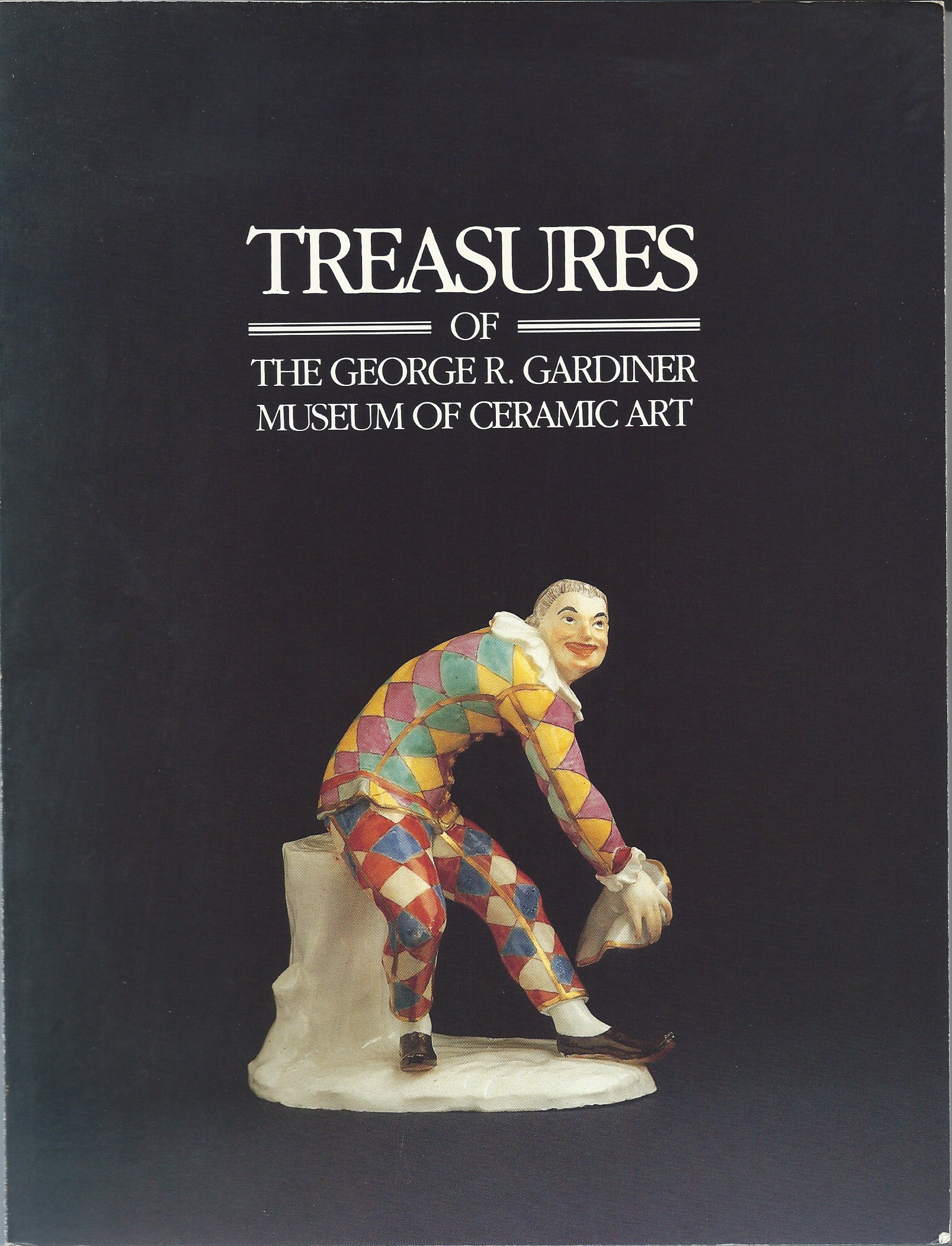 Image for TREASURES OF THE GEORGE R. GARDINER MUSEUM OF CERAMIC ART