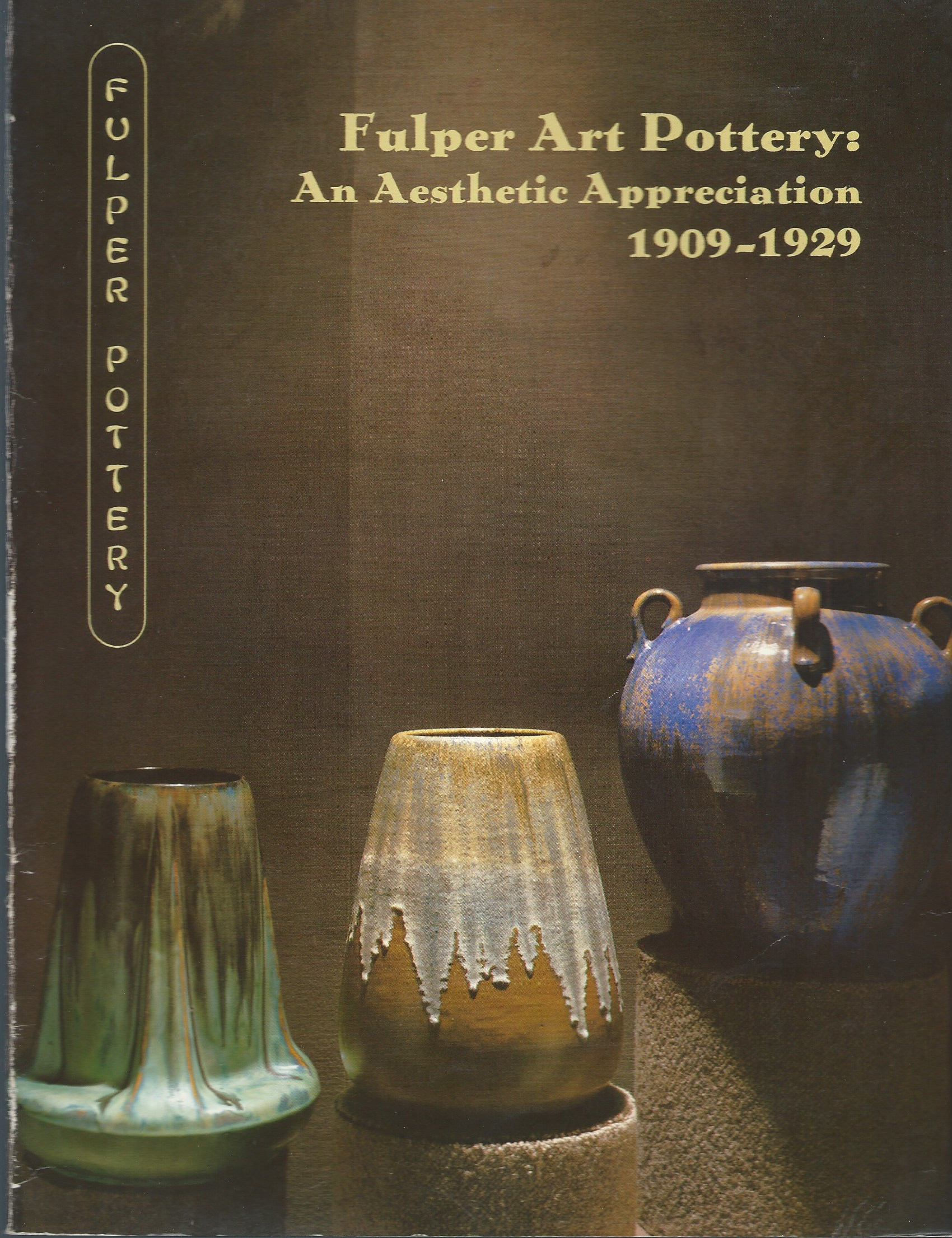 Image for An Aesthetic Appreciation 1909-1929; FULPER ART POTTERY: