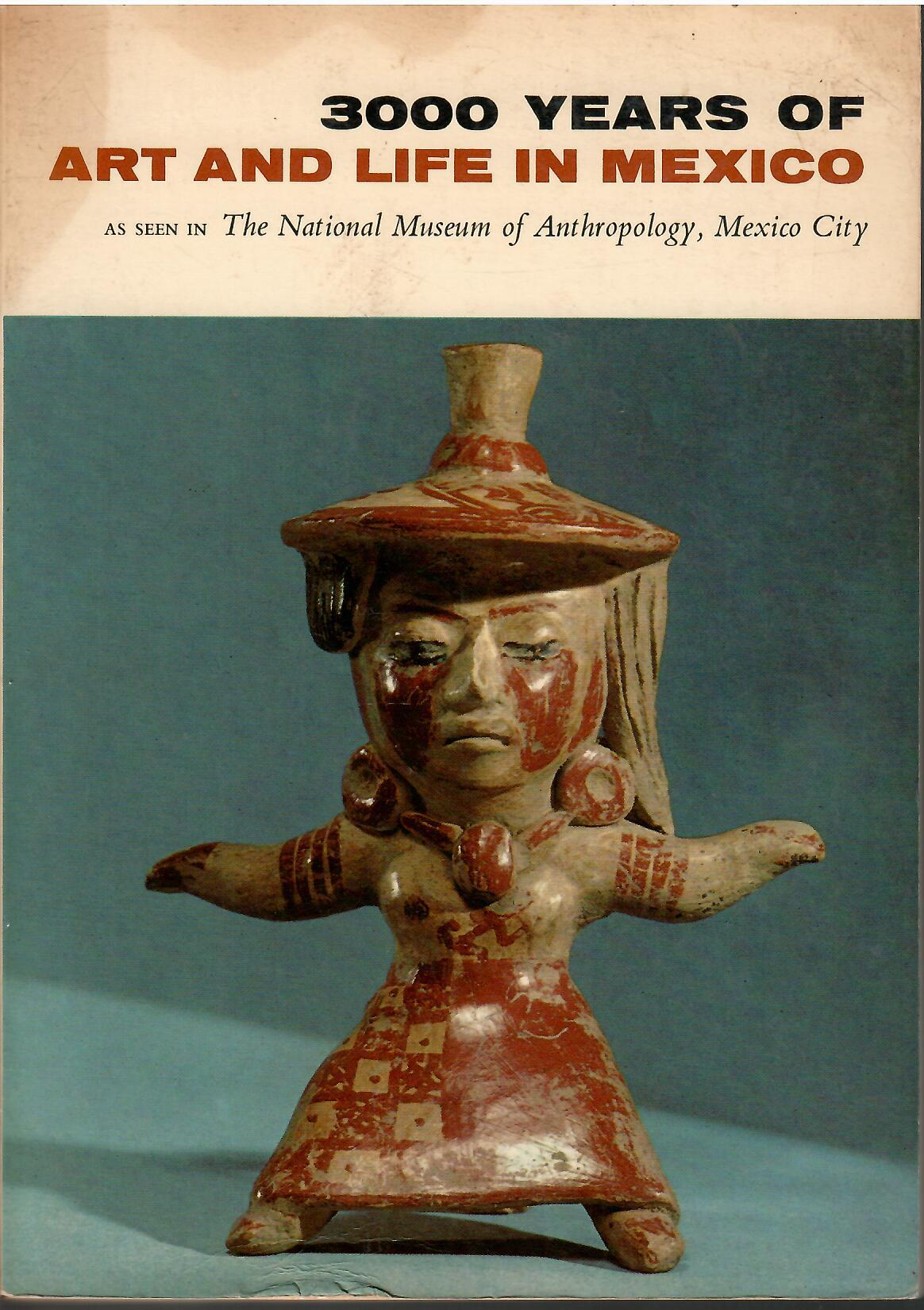 Image for As Seen in the National Museum of Anthropology, Nexico City; 3000 YEARS OF ART AND LIFE IN MEXICO