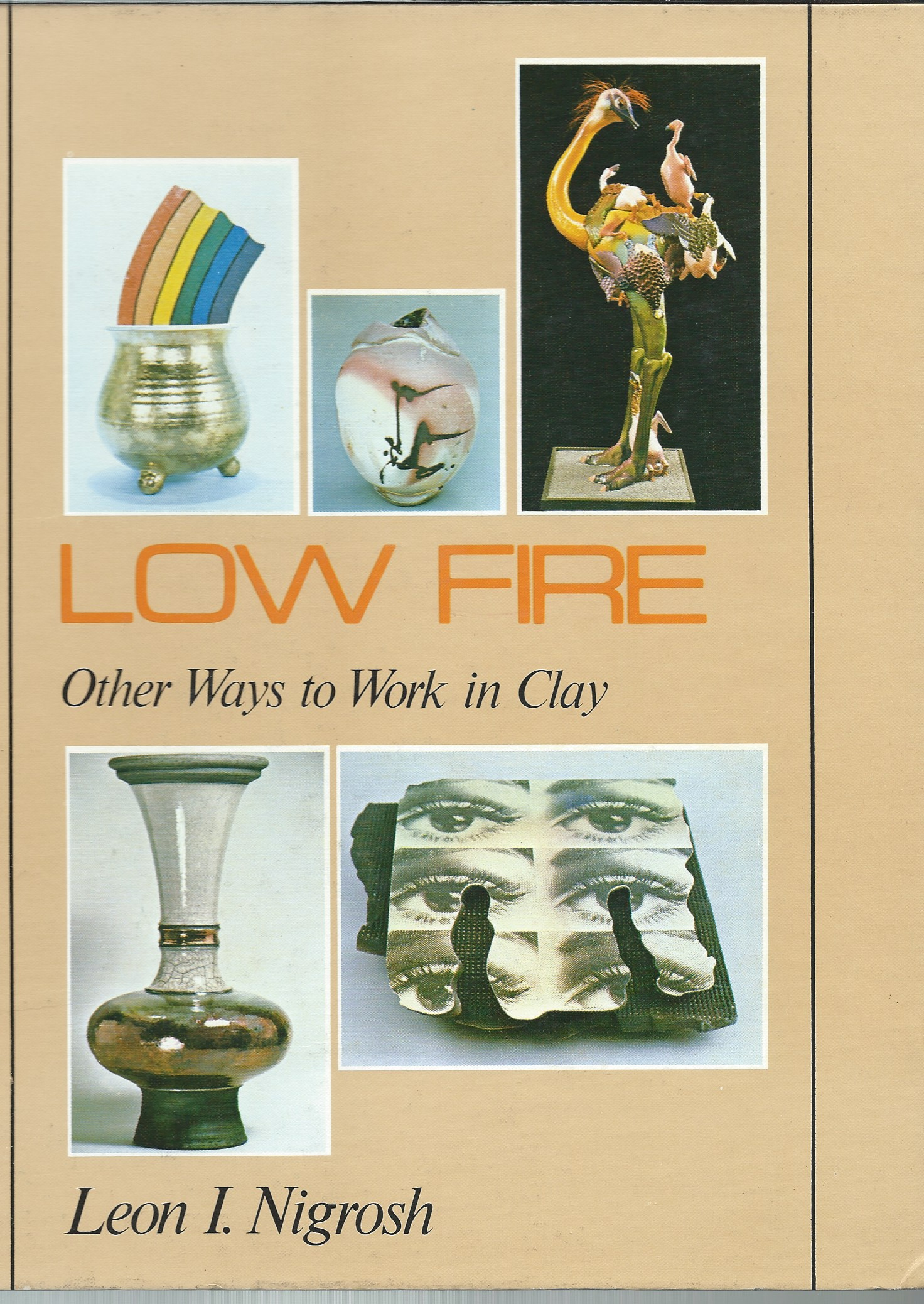 Image for Other Ways to Work in Clay; LOW FIRE: