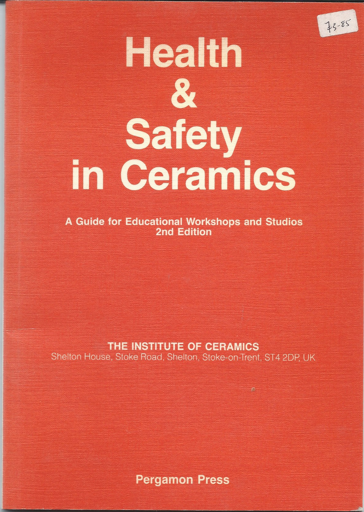Image for A Guide for Educational Workshops and Studios; HEALTH & SAFETY IN CERAMICS