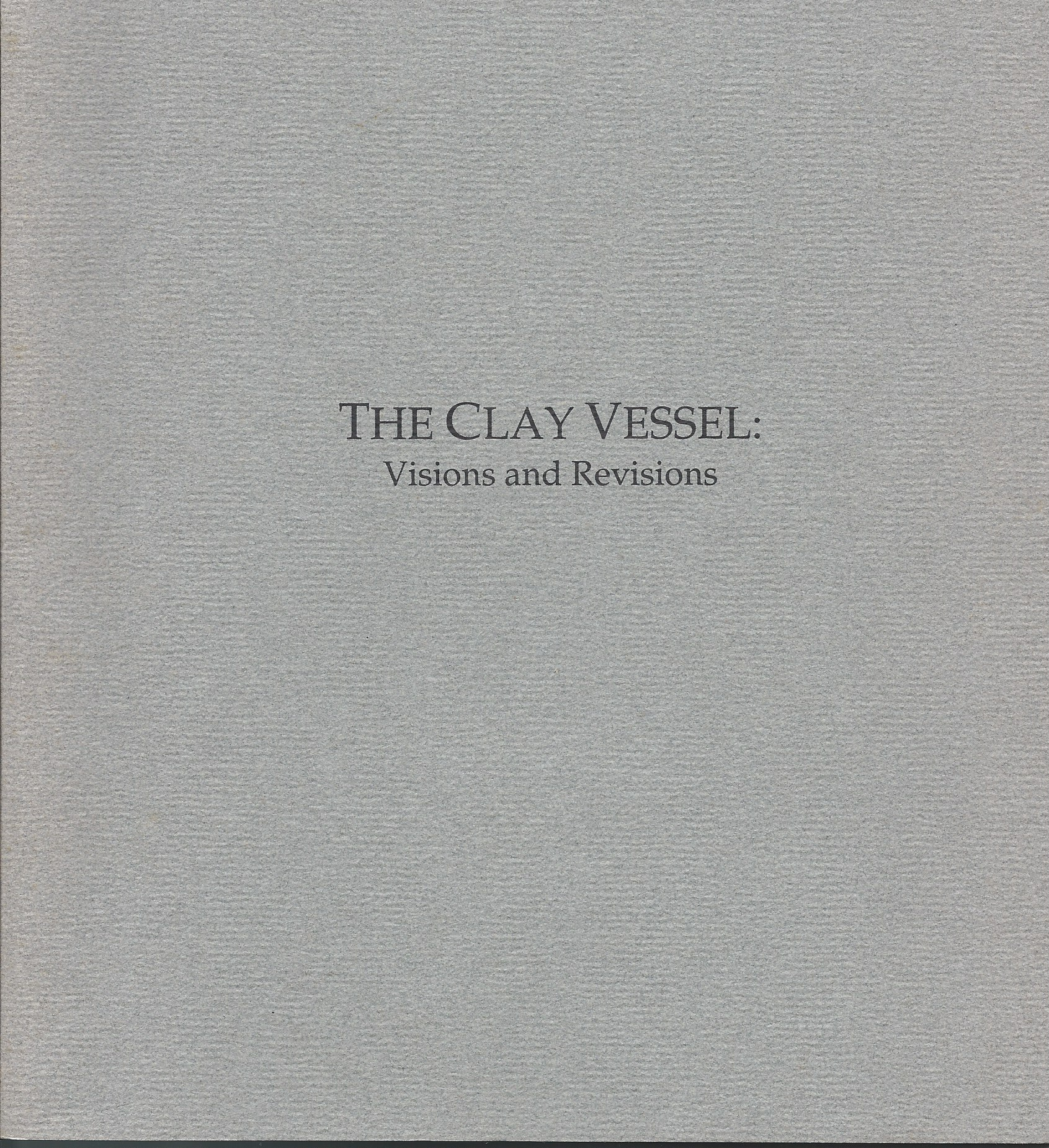 Image for Visions and Revisions; THE CLAY VESSEL