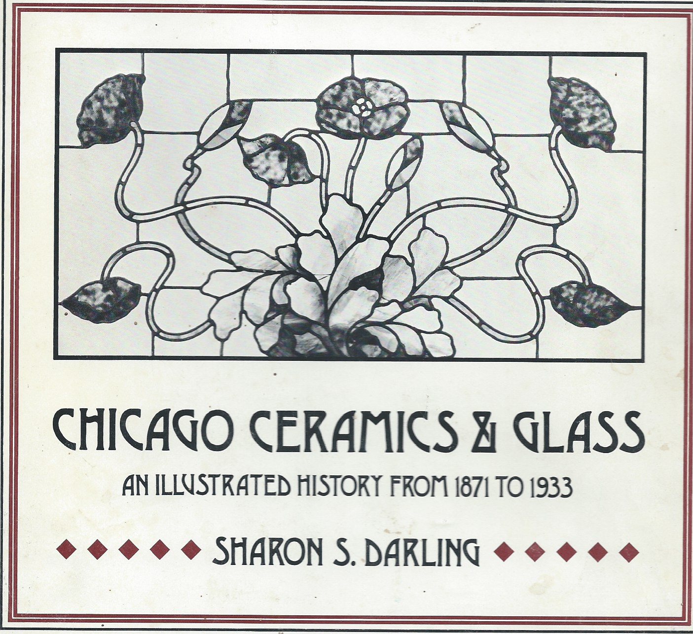 Image for An Illustrated History from 1871 to 1933; CHICAGO CERAMICS & GLASS