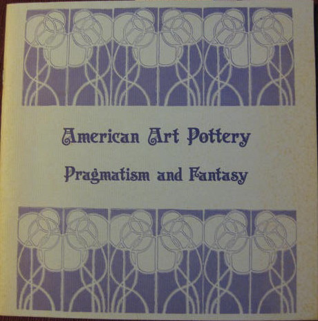 Image for Pragmatism and Fantasy; AMERICAN ART POTTERY