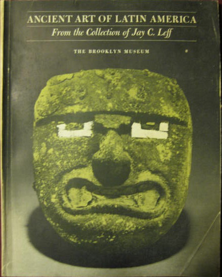 Image for From the Collection of Jay C. Leff; ANCIENT ART OF LATIN AMERICA