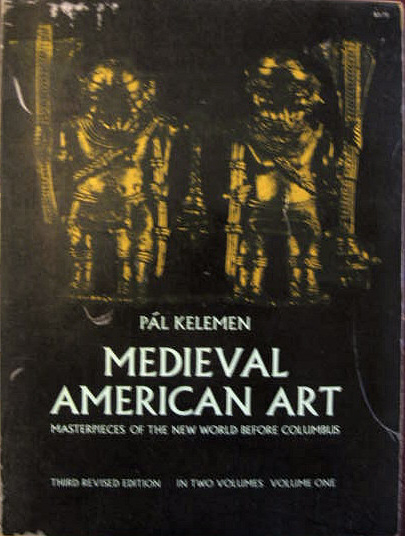 Image for Masterpieces of the New World before Columbus; MEDIEVAL AMERICAN ART