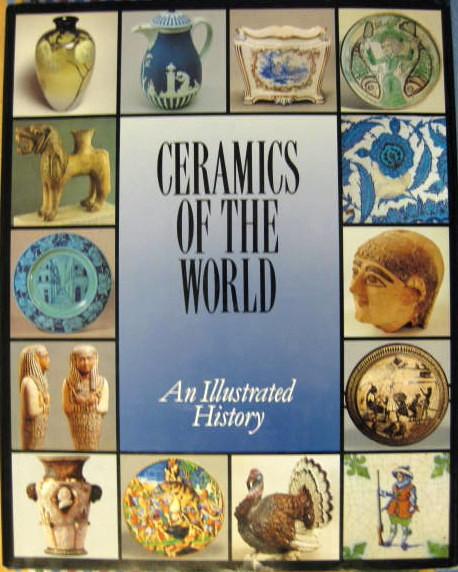 Image for An Illustrated History; CERAMICS OF THE WORLD