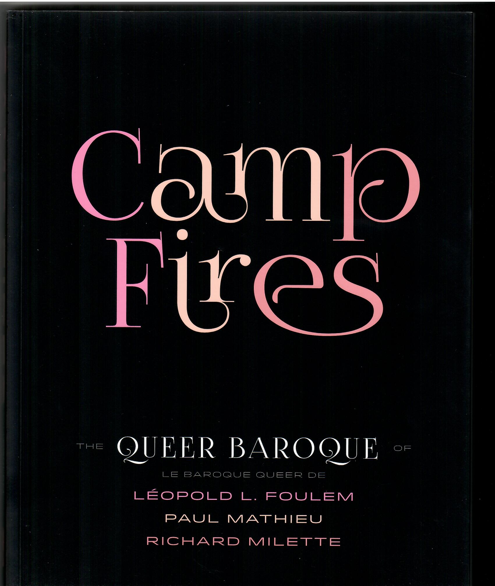 Image for The Queer Baroque of Leopold Foulem, Paul Mathieu, Richard Milette; CAMP FIRES