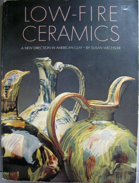 Image for A New Direction in American Clay; LOW-FIRE CERAMICS:
