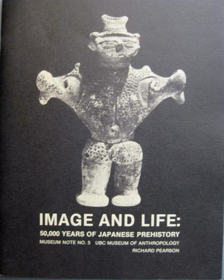 Image for 50,000 Years of Japanese Prehistory; IMAGE AND LIFE: