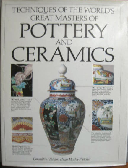 Image for TECHNIQUES OF THE WORLD'S GREAT MASTERS OF POTTERY & CERAMICS