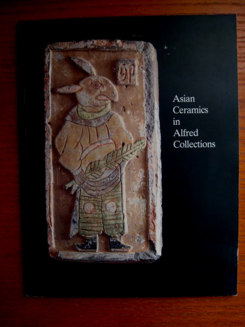 Image for ASIAN CERAMICS IN ALFRED COLLECTIONS