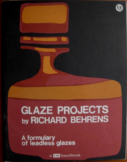 Image for A Formulary of Leadless Glazes; GLAZE PROJECTS