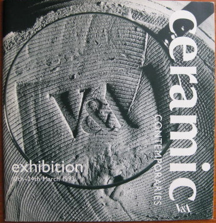 Image for Exhibition 10th - 24th March 1993; CERAMIC CONTEMPORARIES V & A