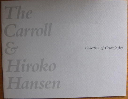 Image for Collection of Ceramic Art; THE CARROLL & HIROKO HANSEN