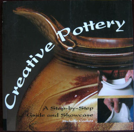 Image for A Step-By-Step Guide and Showcase; CREATIVE POTTERY