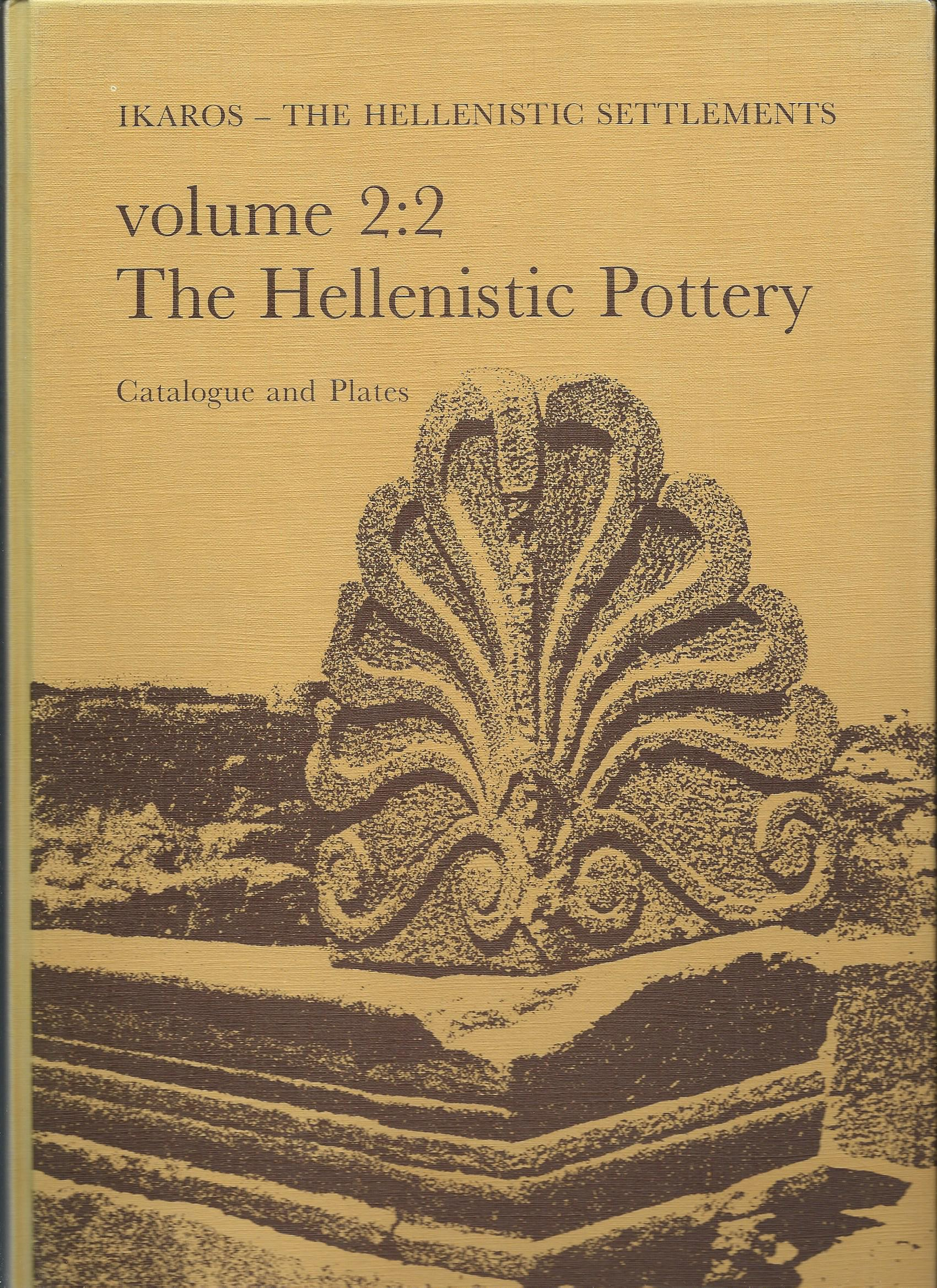 Image for Ikaros - the Hellenistic Settlements; THE HELLENISTIC POTTERY CATALOGUE AND PLATES