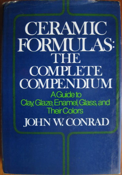 Image for THE COMPLETE COMPENDIUM: a Guide to Clay, Glaze, Enamel, Glass & Their Colors; CERAMIC FORMULAS: