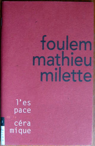 "Image for L'Espace De La Ceramique - ""Foulem - Mathieu - Milette: the Space of Ceramics""; FOULEM MATHIEU MILETTE"